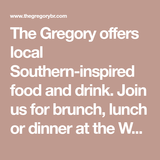 The Gregory Offers Local Southern-inspired Food And Drink