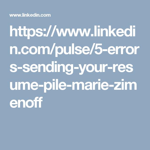 https://www.linkedin.com/pulse/5-errors-sending-your-resume-pile ...