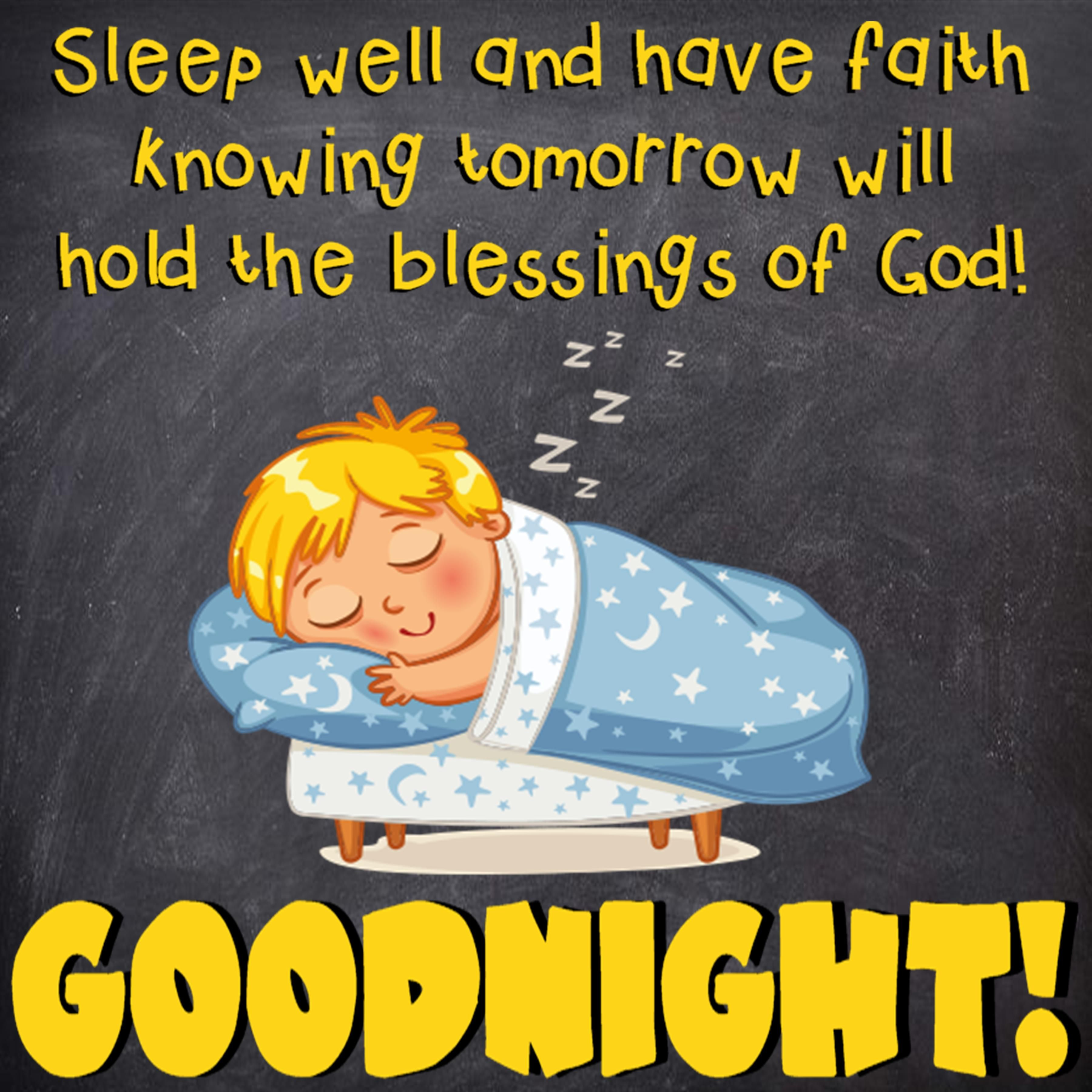 Sleep Well And Have Faith Knowing Tomorrow Will Hold The Blessings Of God Goodnight Good Night Prayer Good Night Blessings Night Prayer For Kids