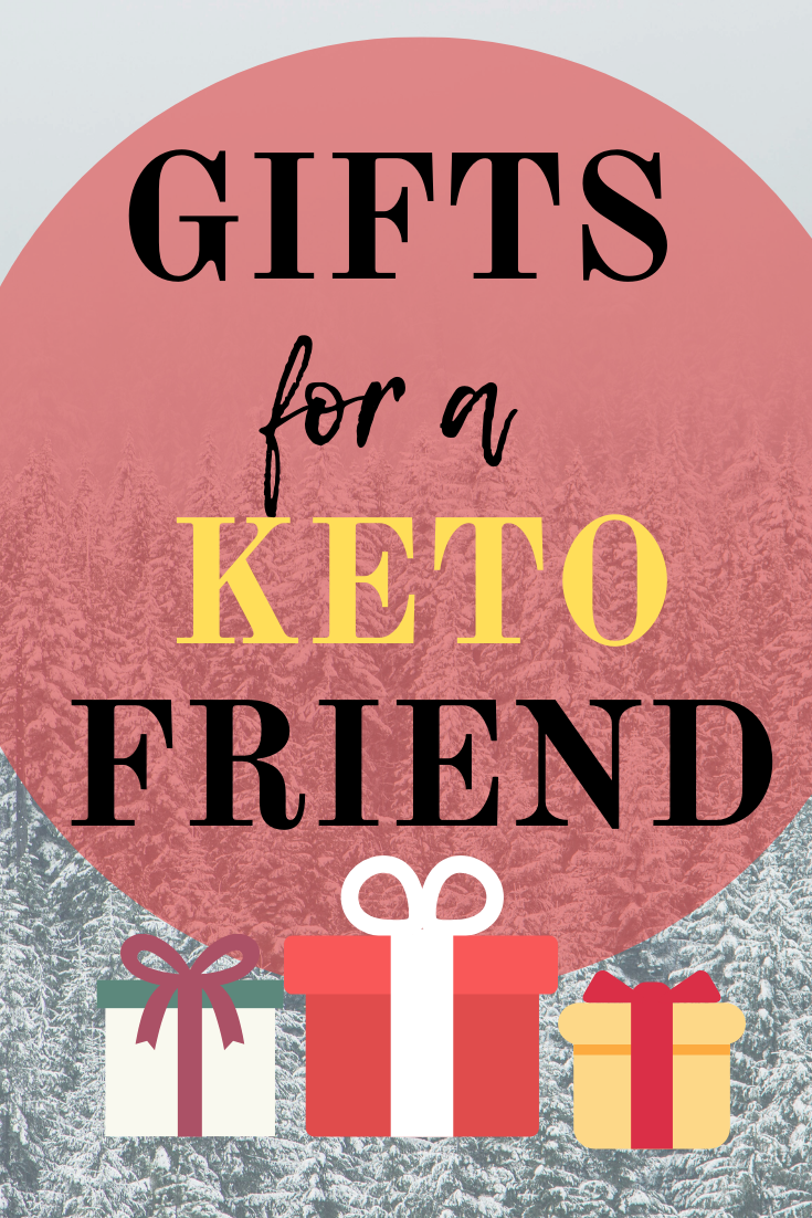 Ultimate Keto Guide To Gift Giving For A Keto Friend Keen For Keto In 2020 Keto Gift Diet Gift Keto