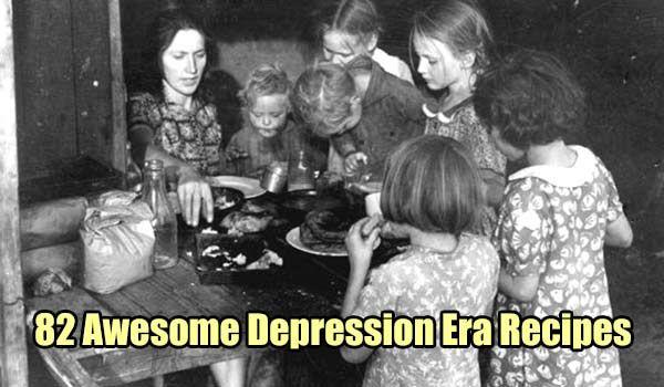 Shtf Emergency Preparedness: 82 Awesome Depression Era Recipes