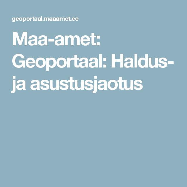 bb3e9f2380a Maa-amet: Geoportaal: Haldus- ja asustusjaotus | Kaardid | iOS ...