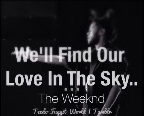 the weeknd lyrics tumblr love - Google Search   The Weeknd ...