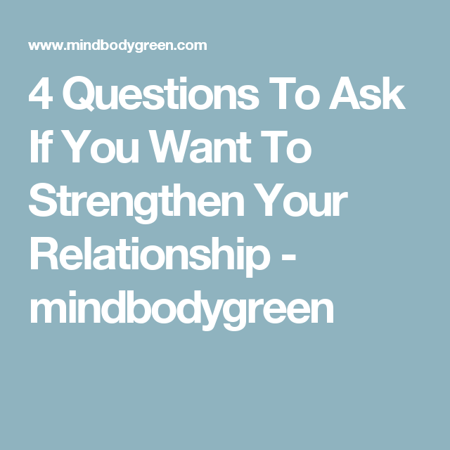 Questions To Ask To Strengthen A Relationship