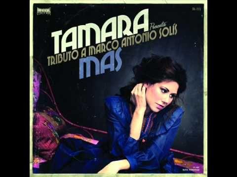 Tamara Antes De Que Te Vayas 2011 Tributo A Marco Antonio
