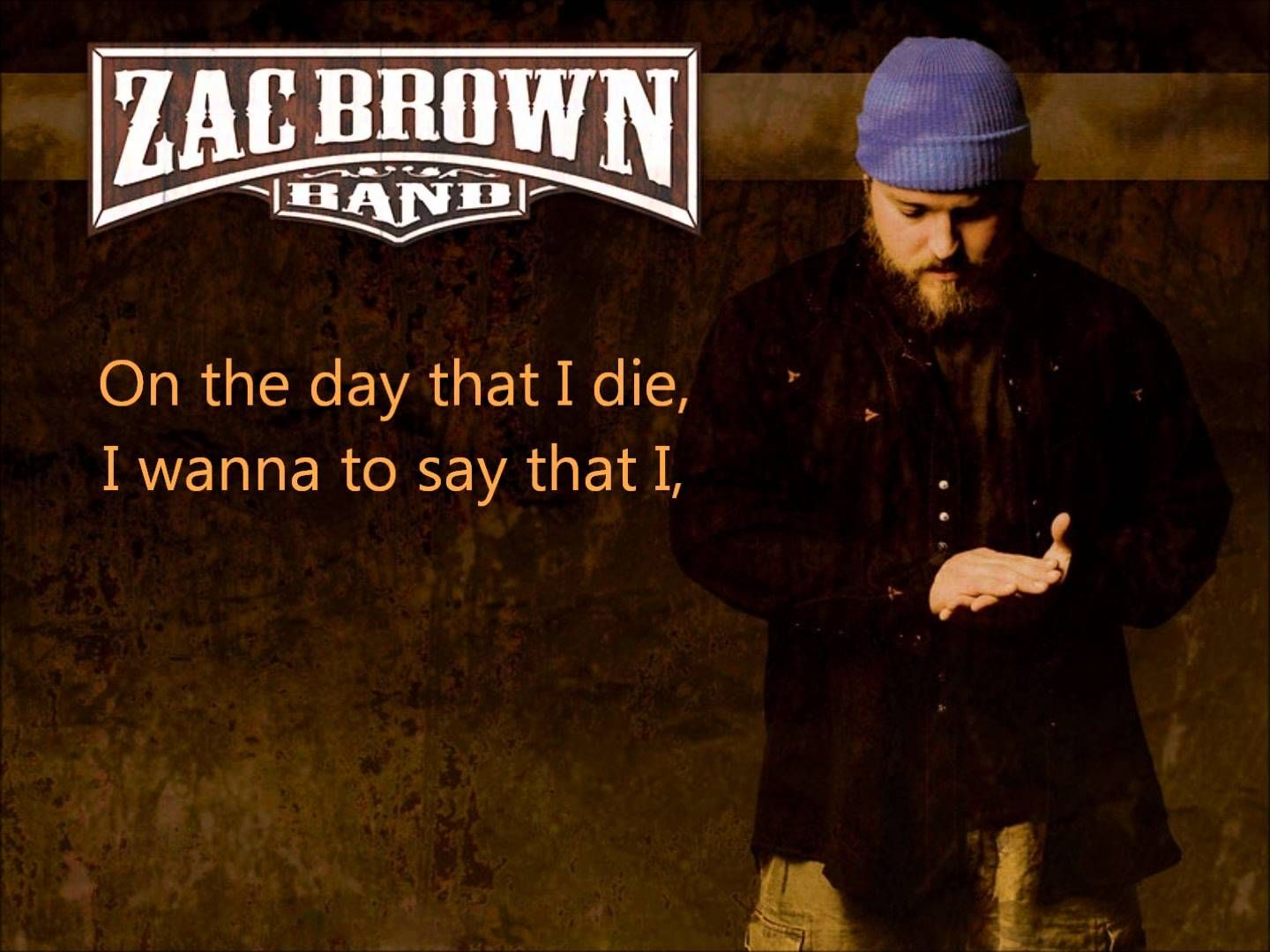 Zac Brown Band Day That I Die W Lyrics Zac Brown Band
