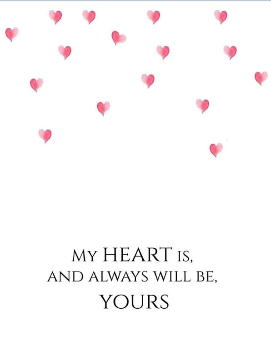 My heart is and always will be yours Card Wall Art Love Inspirational Quote Wisdom Print Love Quote