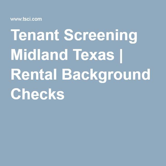 Tenant Screening Midland Texas Get a rental background checks