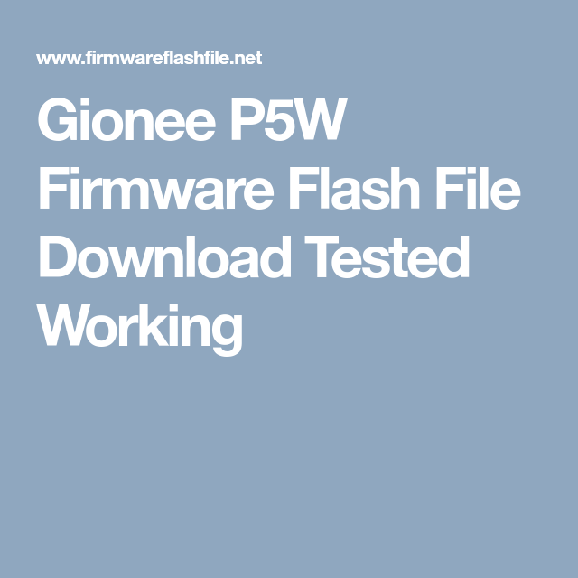 Gionee P5w Firmware Flash File Download Tested Working  With Images