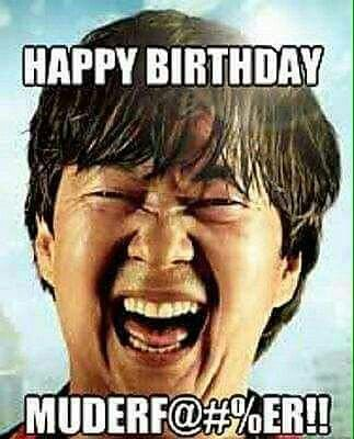 Pin By John Heckscher On Birthday Funny Happy Birthday Meme Funny Birthday Meme Funny Happy Birthday Images
