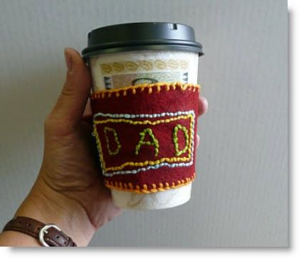 Felt Embroidered Coffee Cozy tutorial for Father's Day http://felting.craftgossip.com/2012/06/03/felt-embroidered-coffee-cozy-tutorial-for-fathers-day/