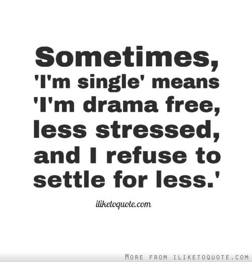 Quotes And Sayings About Being Single im Single Quotes And Sayings