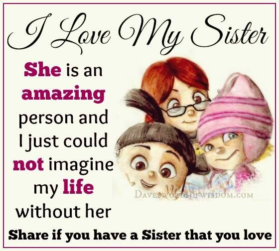 To Anita Thank You For Being Not Only My Sister But Being My Best Friend As Well You Love Me Unconditionally Sister Quotes My Sister Quotes Love My Sister