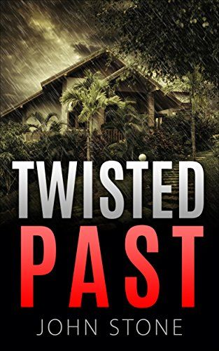 Twisted Past (Detective Logan Mysteries #2) by [Stone, John]
