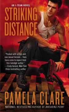 Striking distance : [an I-Team novel] / Pamela Clare