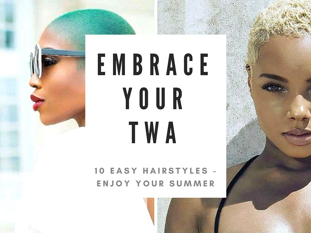 Embrace your twa this summer easy hairstyles teeny weeny afro