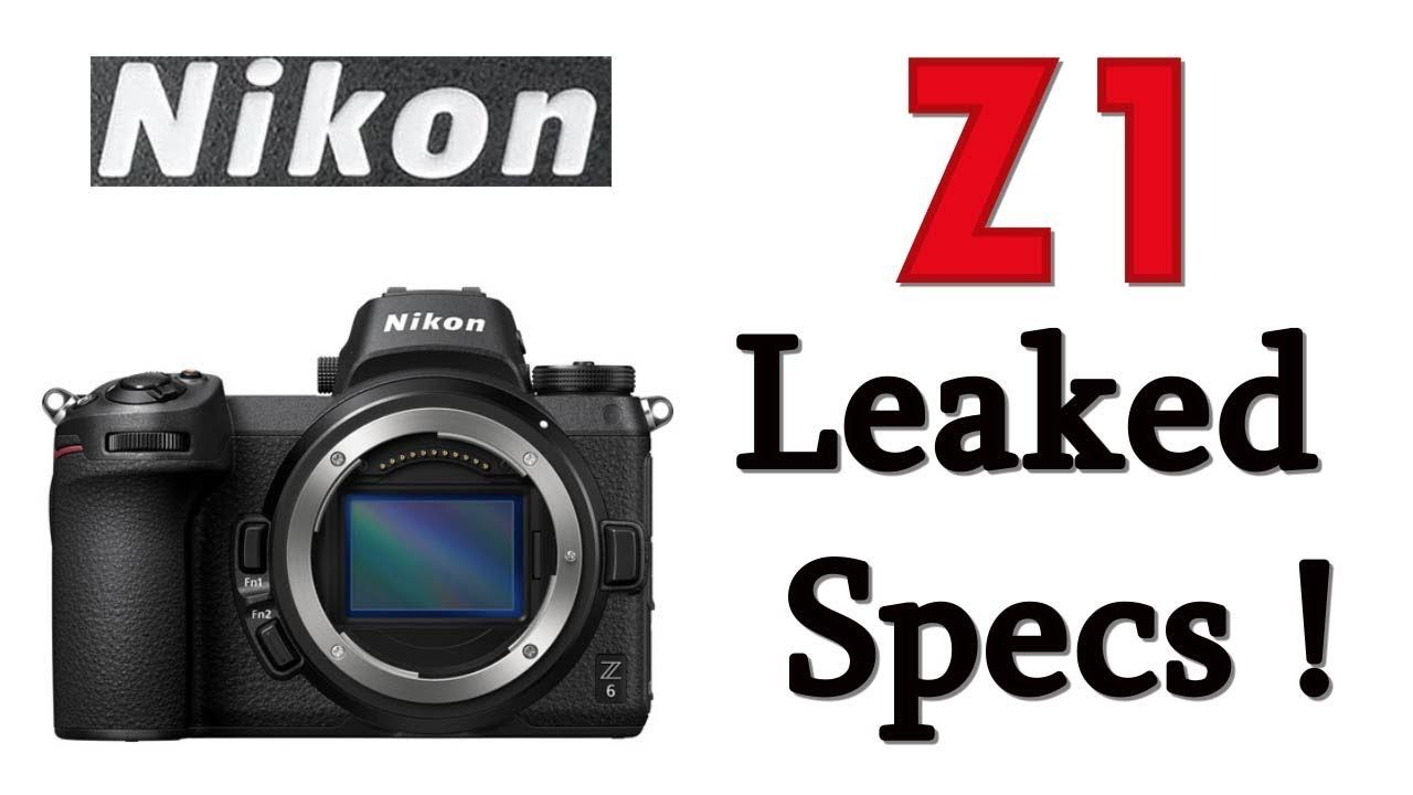 Nikon Z1 Low Cost Full Frame Mirrorless Camera Leaked