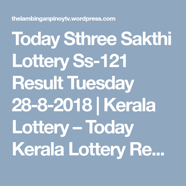 Today Sthree Sakthi Lottery Ss-121 Result Tuesday 28-8-2018