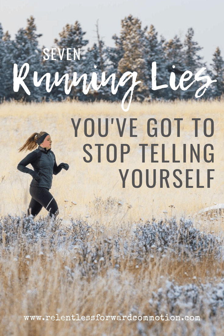 Photo of 7 Running Lies You've Got to Stop Telling Yourself – RELENTLESS FORWARD COMMOTION
