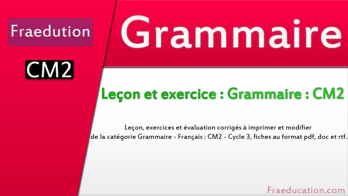 Grammaire Français CM2 - Leçon et exercice | Grammaire cm2 ...