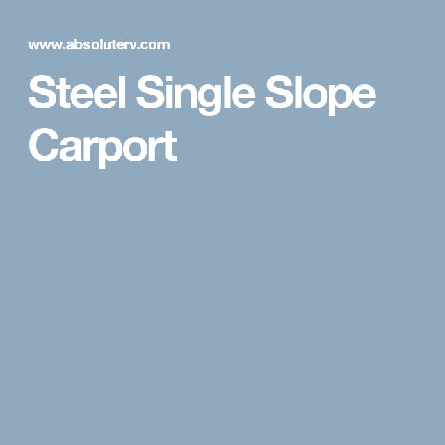Steel Single Slope Carport Carport Carport Kits Slopes