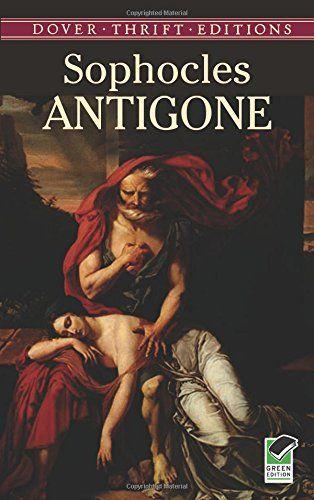 Antigone Dover Thrift Editions By Sophocles Https Www Amazon Com Dp 0486278042 Ref Cm Sw R Pi Dp X Yol Classics To Read Antigone Books Everyone Should Read