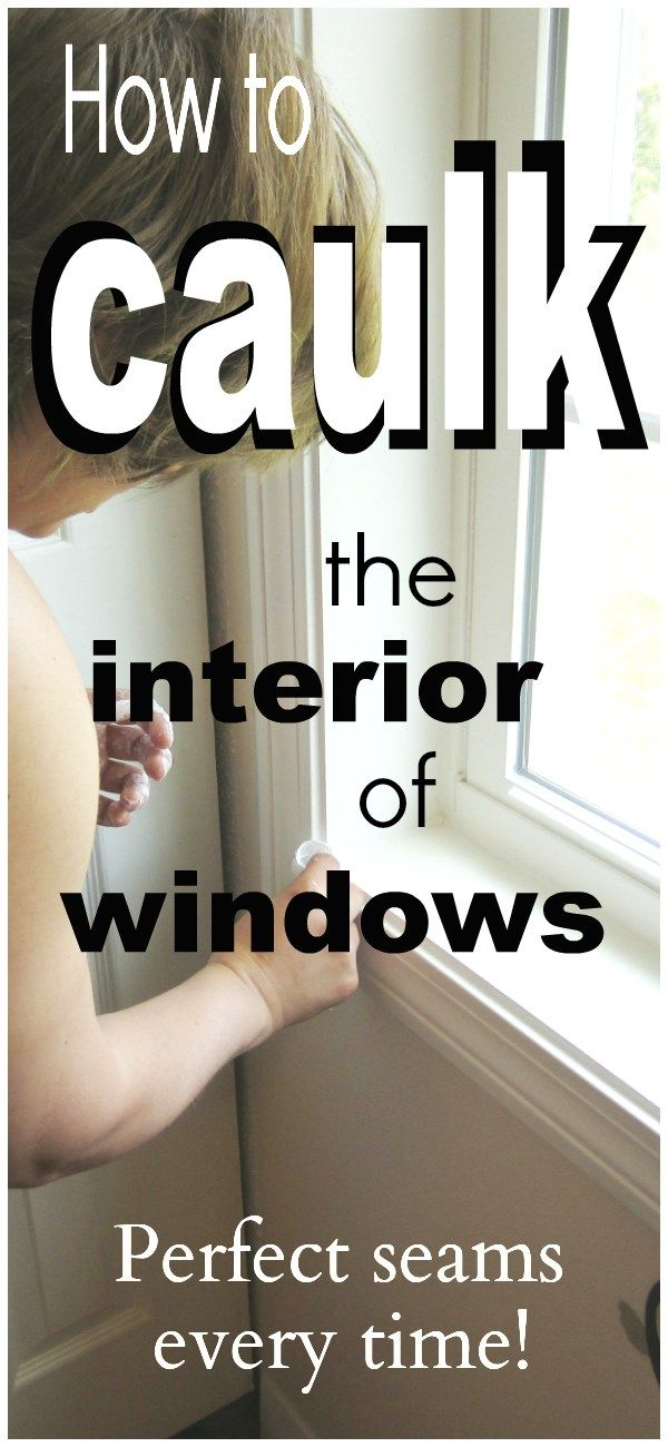 Caulking The Interior Of New Windows Caulking Caulking Windows Caulk