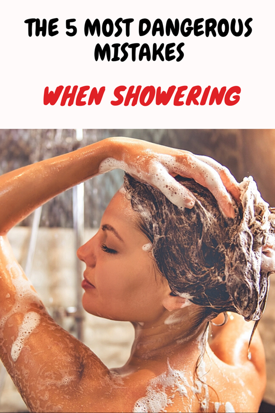 The 5 Most Dangerous Mistakes When Showering