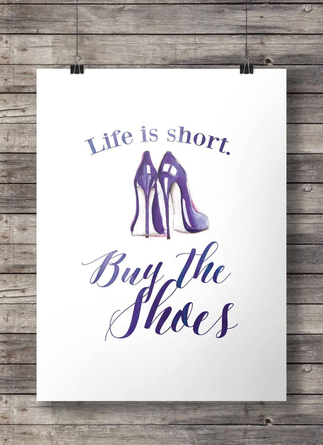 4c217710ffa66 Life is short. Buy the shoes! Hand lettered typography Printable ...