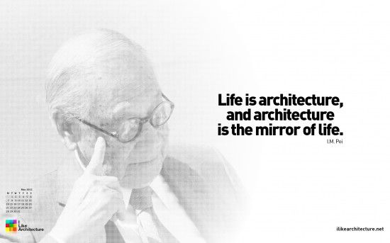 I M Pei Architektur Student Architekt Zitate