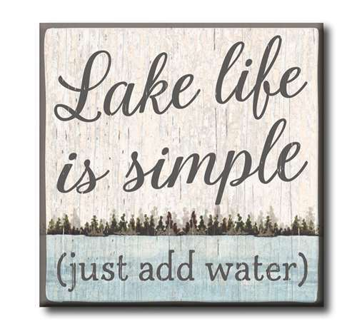 Lake Life Is Simple Just Add Water 4 X4 Self Standing Block Wood Sign Lake Signs Lake Quotes Lake House Signs