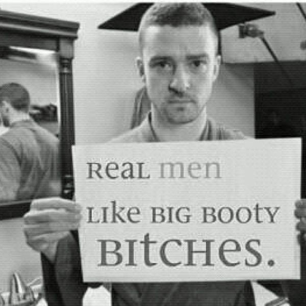Real Men Like Big Booty Bitches