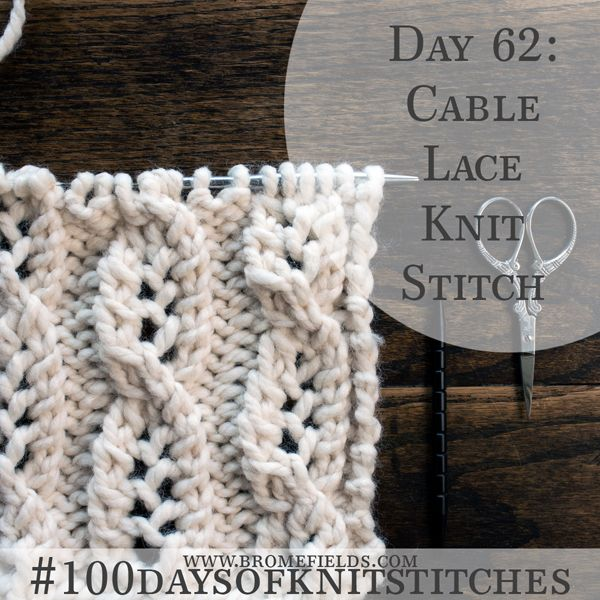 775b58a93 Day 62   Cable Lace Knit Stitch    100daysofknitstitches
