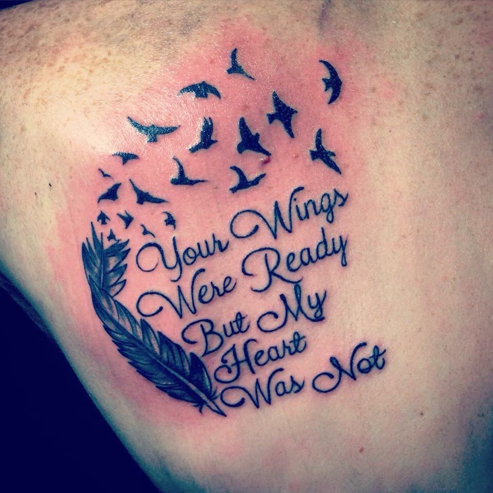 Your Wings Were Ready But My Heart Was Not Tattoos