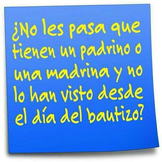 6830a8cae No les pasa que tienen un padrino o una madrina y no lo han visto desde el  dia del bautizo  Quotes pics español
