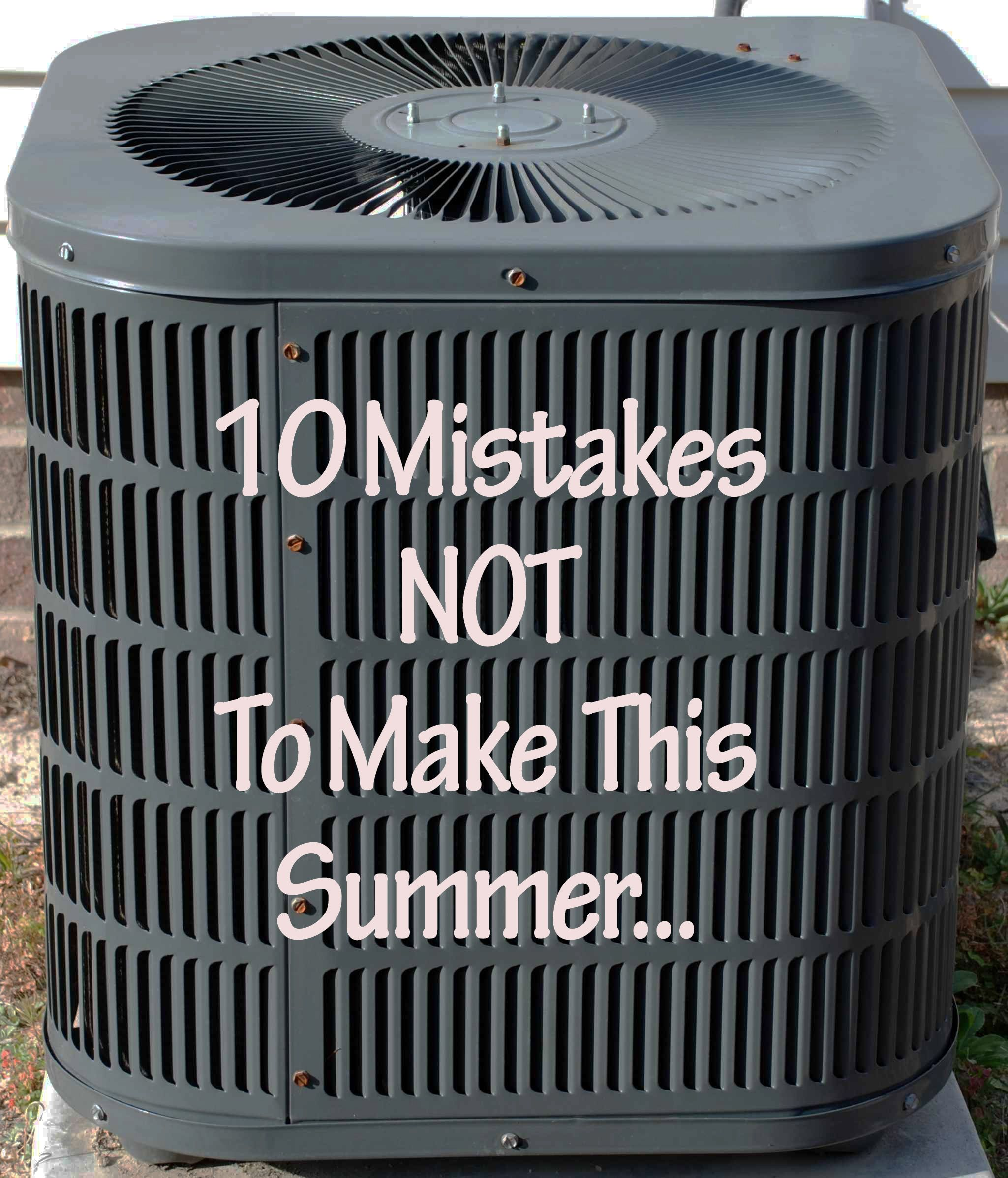 10 Mistakes Not to Make When Cooling Your Home Cool