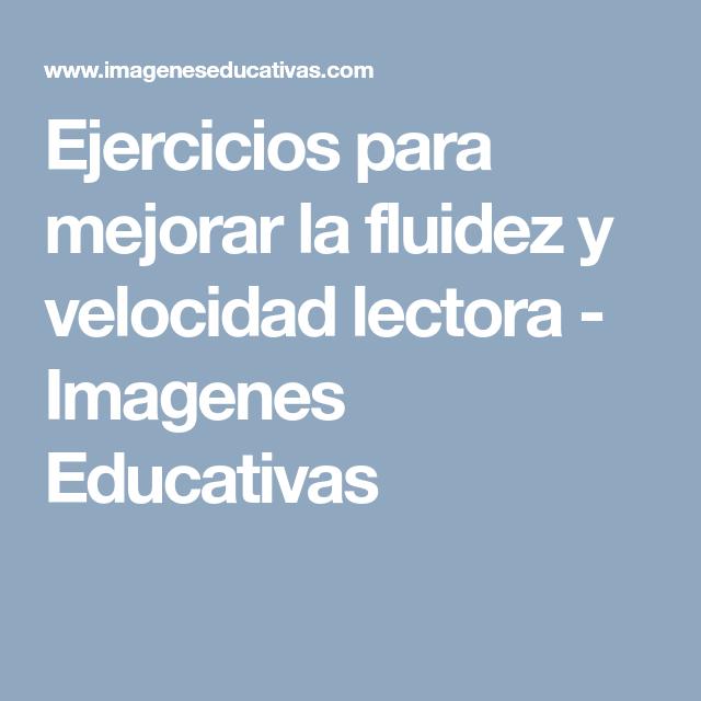 Ejercicios Para Mejorar La Fluidez Y Velocidad Lectora Lectores Ejercicios Lectura De Comprensión