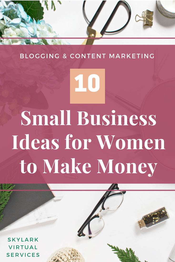 Business Ideas For Women To Make Money Whether Full Time Part Around The Kids Or With Another Job Here Are Some Of Home Based