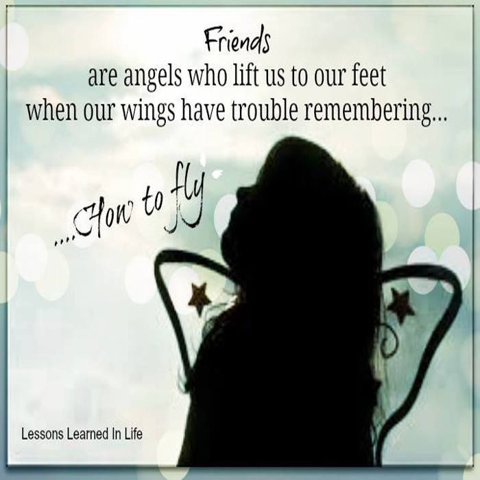Friends Are Angels Who Lift Us To Our Feet When Our Wings