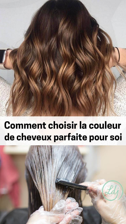 How To Choose The Perfect Hair Color Comment Choisir La Couleur De