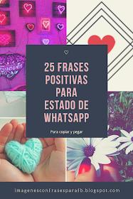 25 Frases Positivas Para Estado De Whatsapp Pensamientos