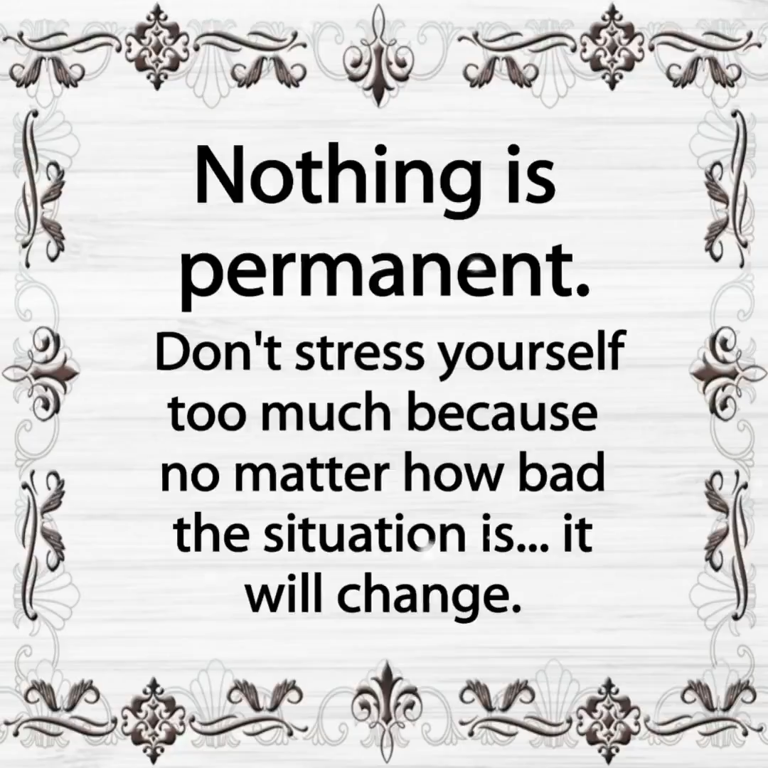 Nothing Is Permanent #inspiration