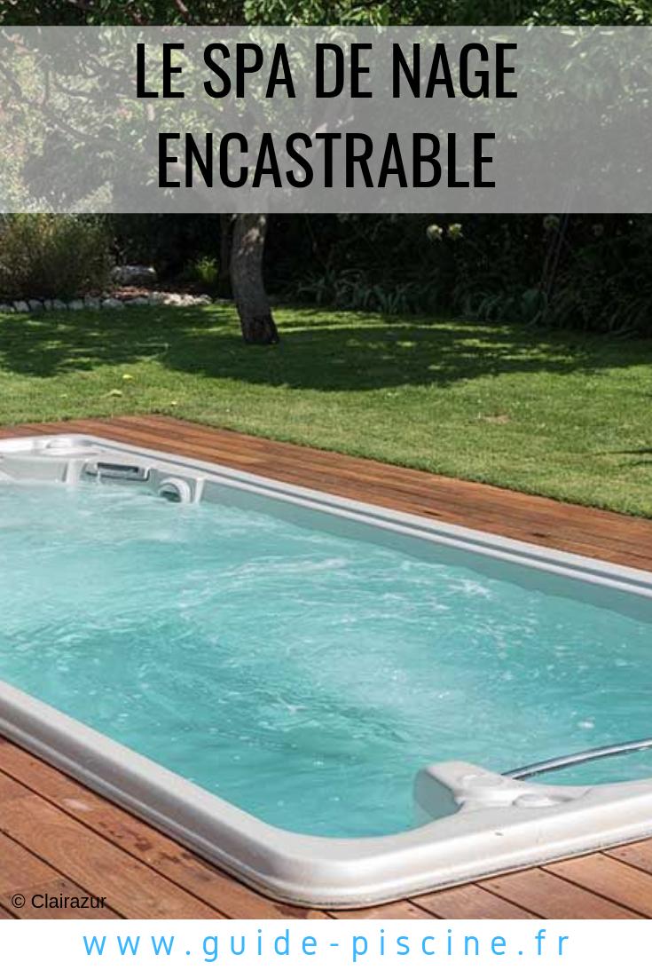 Le Spa De Nage Encastrable Ou Semi Encastrable Guide Piscine Fr Spa De Nage Spa Exterieur Spa