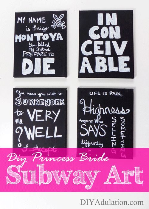This month we are featuring Princess Bride. Start right here with this DIY Princess Bride subway art because your fandoms deserve to be shown off.