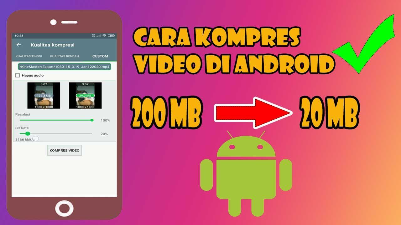 Cara Kompres Video Di Android 200 Mb Jadi 20 Mb
