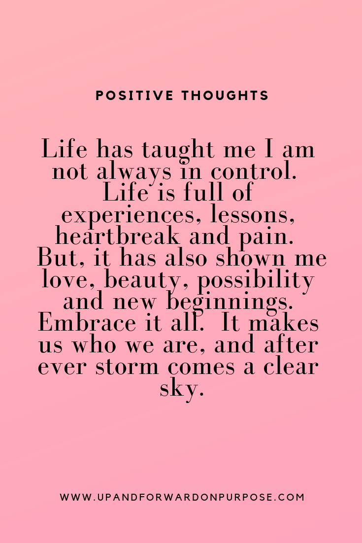 Positive Thoughts  Embrace life quotes, Positive affirmations