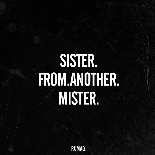 Sister from another mister | Beste freunde sprüche