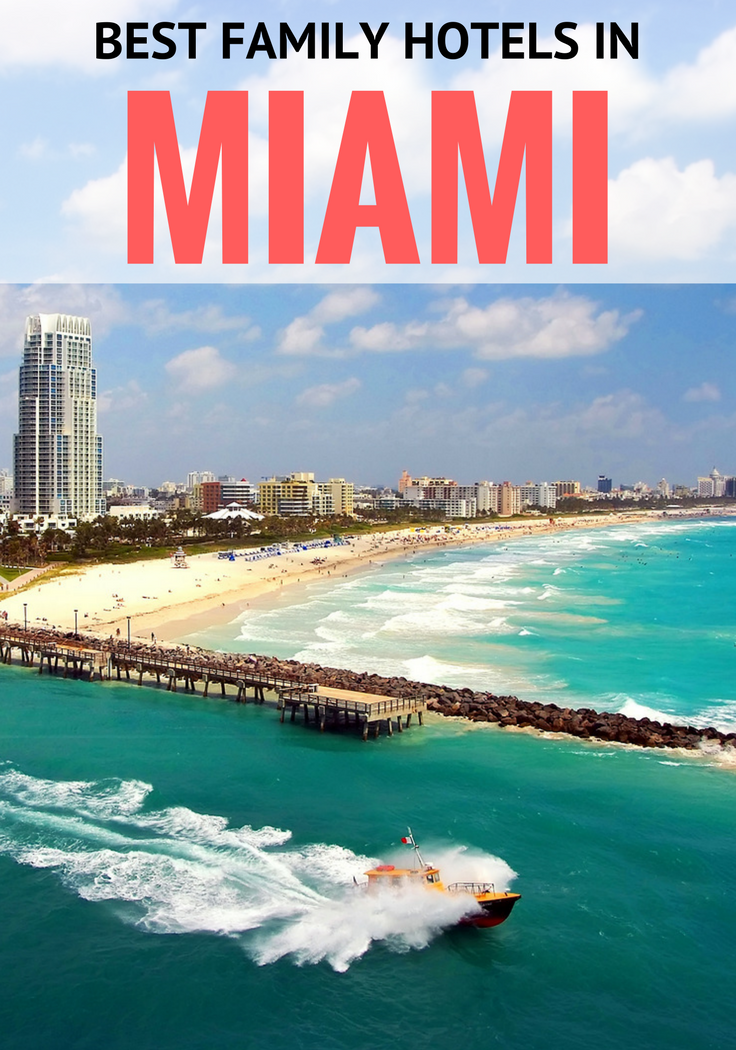 Our Guide To The Best Family Hotels In Miami And Beach Find A Great