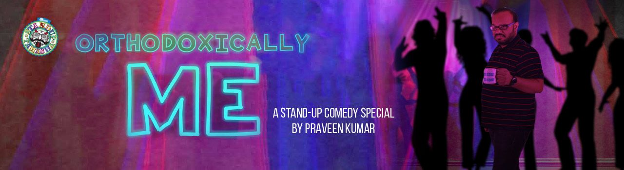 Orthodoxically Me: Stand-Up Comedy by Praveen Kumar - http://explo.in/2gGoRbG #Bangalore