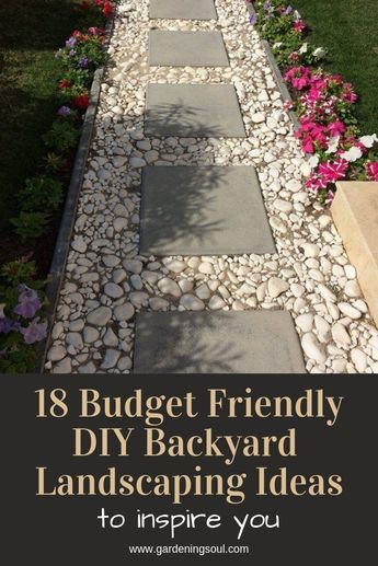 18 Budget Friendly DIY Backyard Landscaping Ideas To Inspire You